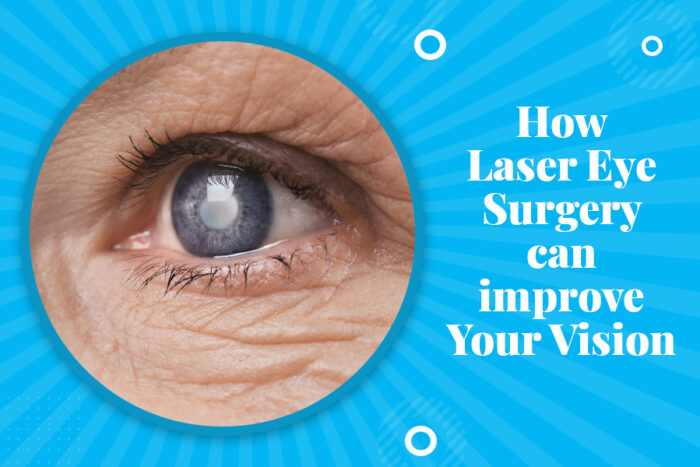 How Laser Eye Surgery can improve Your Vision
