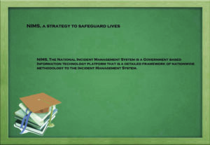 NIMS, a strategy to safeguard lives