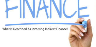 What Is Described As Involving Indirect Finance?